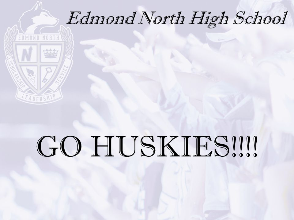 Edmond North High School GO HUSKIES!!!!