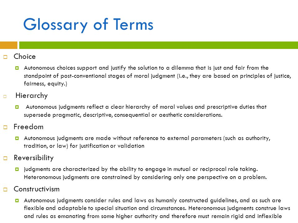 Glossary of Terms  Choice  Autonomous choices support and justify the solution to a dilemma that is just and fair from the standpoint of post-conven
