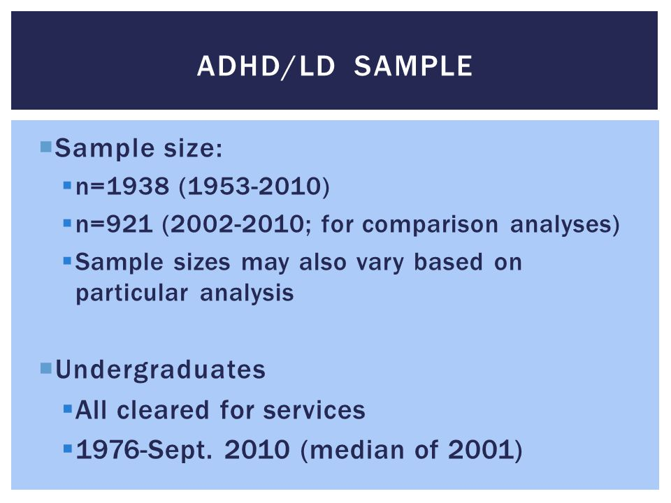  Sample size:  n=1938 (1953-2010)  n=921 (2002-2010; for comparison analyses)  Sample sizes may also vary based on particular analysis  Undergrad