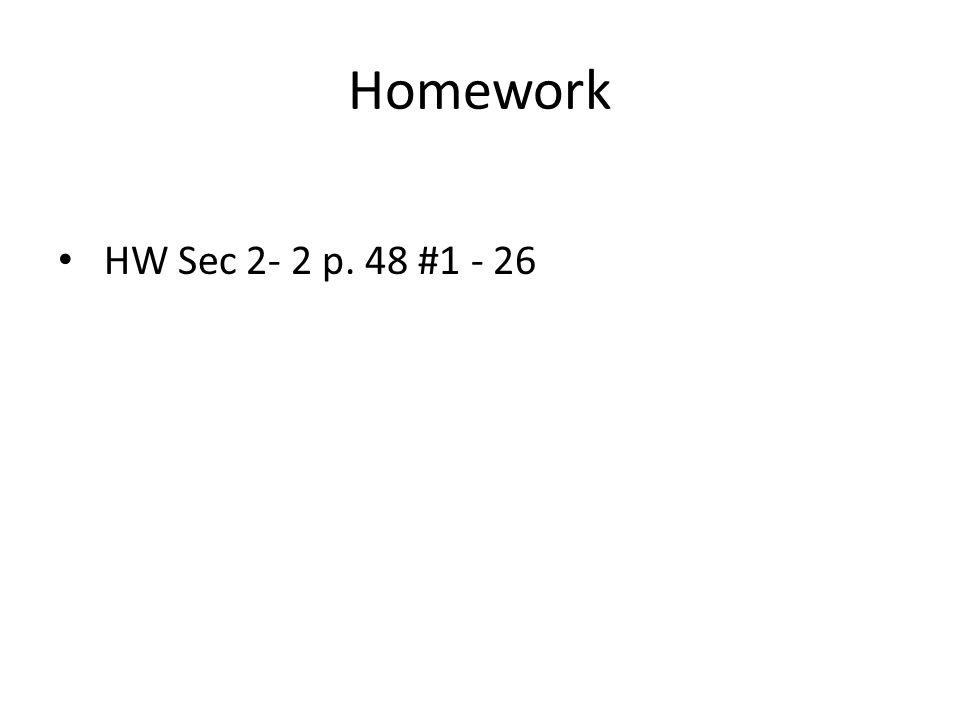 Homework HW Sec 2- 2 p. 48 #1 - 26