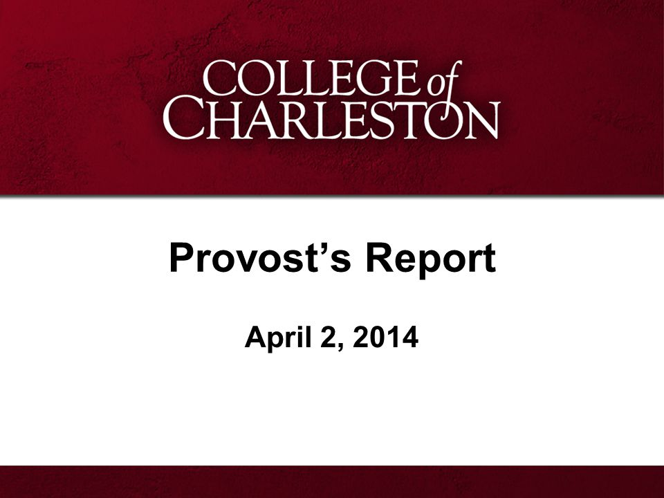 Provost's Report April 2, 2014
