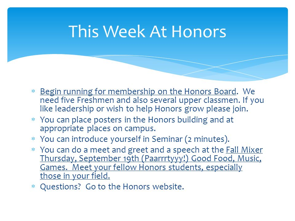  Begin running for membership on the Honors Board.