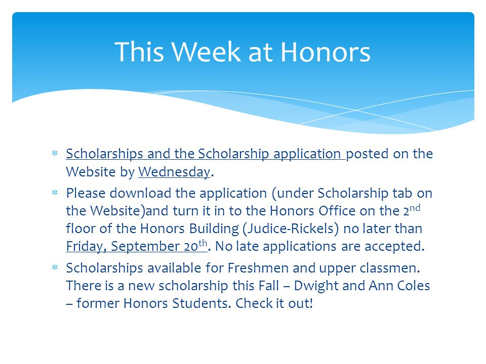  Scholarships and the Scholarship application posted on the Website by Wednesday.