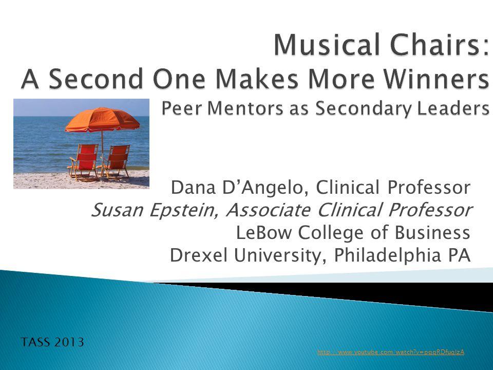 Dana D'Angelo, Clinical Professor Susan Epstein, Associate Clinical Professor LeBow College of Business Drexel University, Philadelphia PA TASS 2013 http://www.youtube.com/watch?v=pqgRDfuqIzA