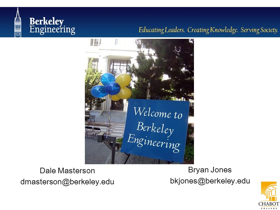 Bryan Jones bkjones@berkeley.edu Dale Masterson dmasterson@berkeley.edu