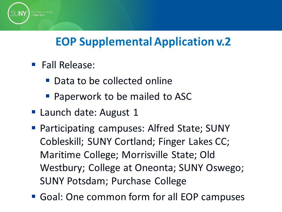  Fall Release:  Data to be collected online  Paperwork to be mailed to ASC  Launch date: August 1  Participating campuses: Alfred State; SUNY Cob
