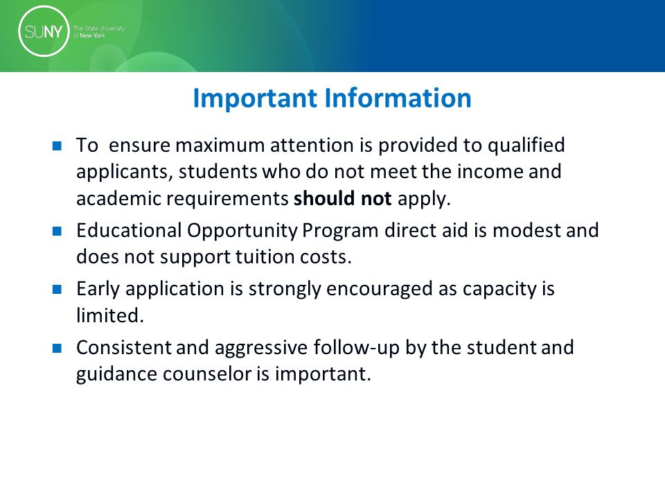 Important Information To ensure maximum attention is provided to qualified applicants, students who do not meet the income and academic requirements s