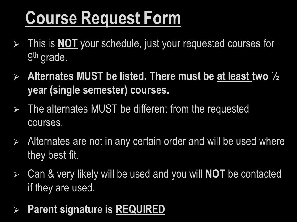  This is NOT your schedule, just your requested courses for 9 th grade.