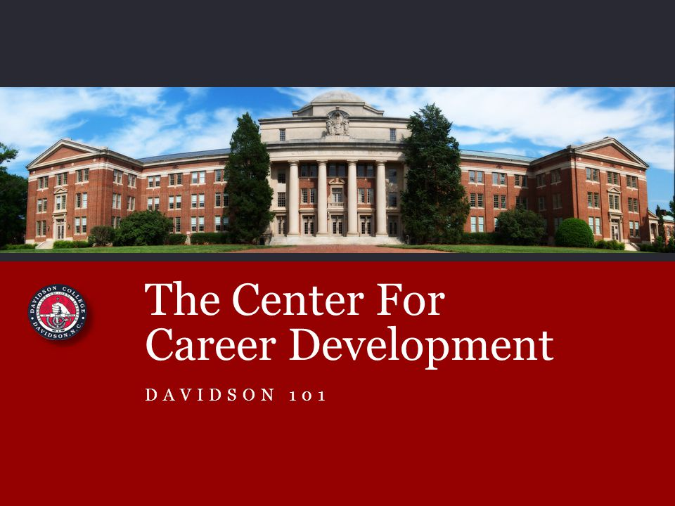 The Center For Career Development DAVIDSON 101