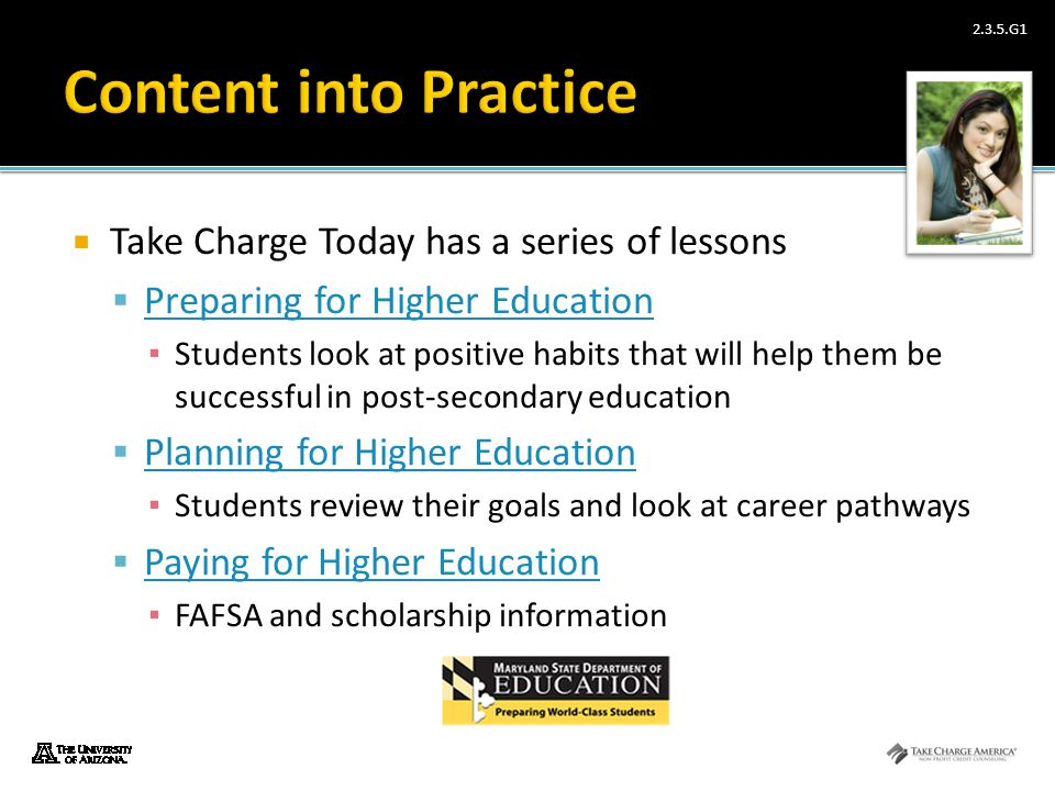 2.3.5.G1  Take Charge Today has a series of lessons  Preparing for Higher Education Preparing for Higher Education ▪ Students look at positive habit