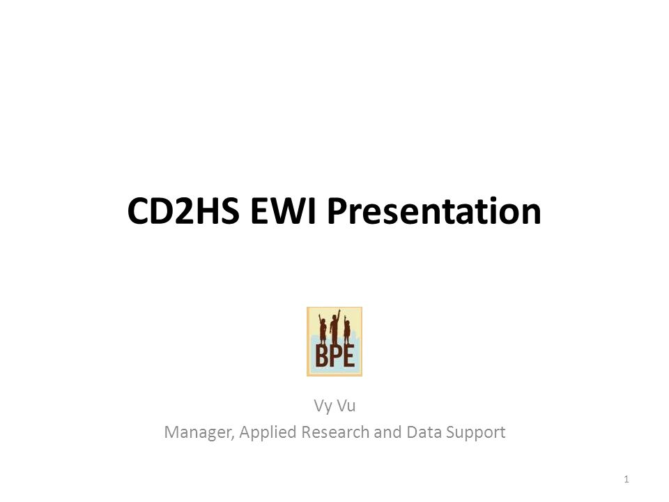 CD2HS EWI Presentation Vy Vu Manager, Applied Research and Data Support 1