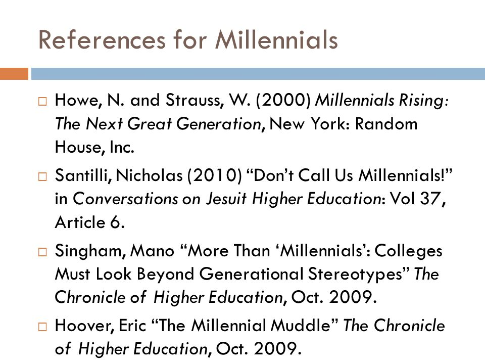 References for Millennials  Howe, N.and Strauss, W.
