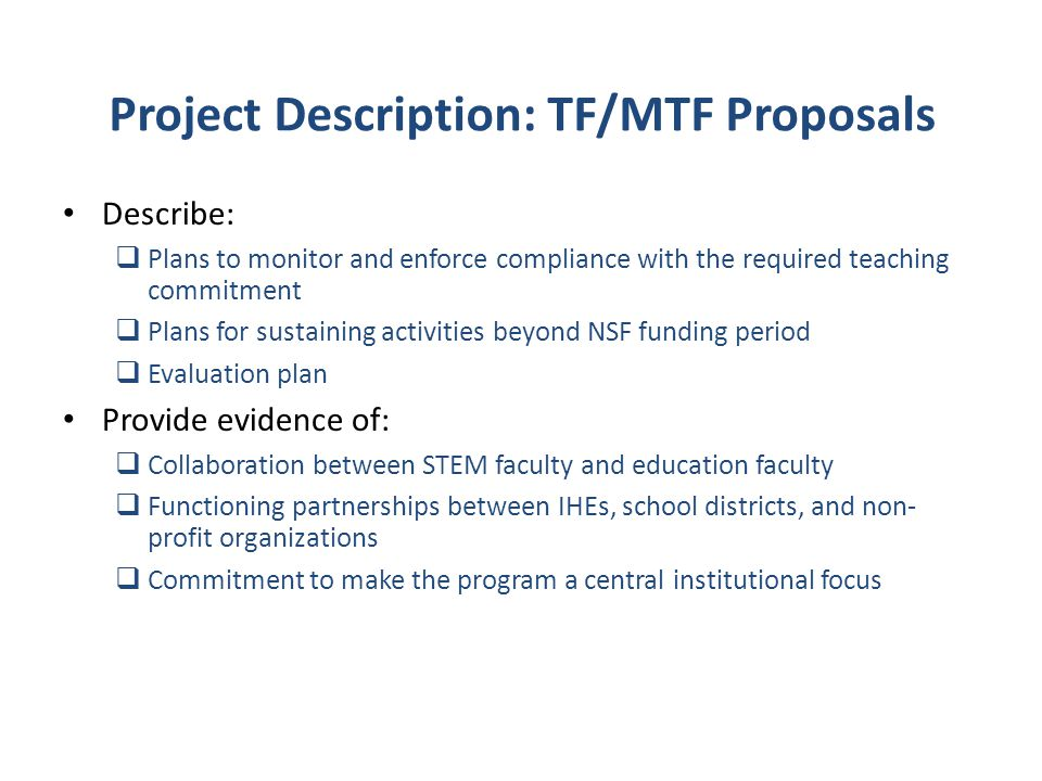 Project Description: TF/MTF Proposals Describe:  Plans to monitor and enforce compliance with the required teaching commitment  Plans for sustaining