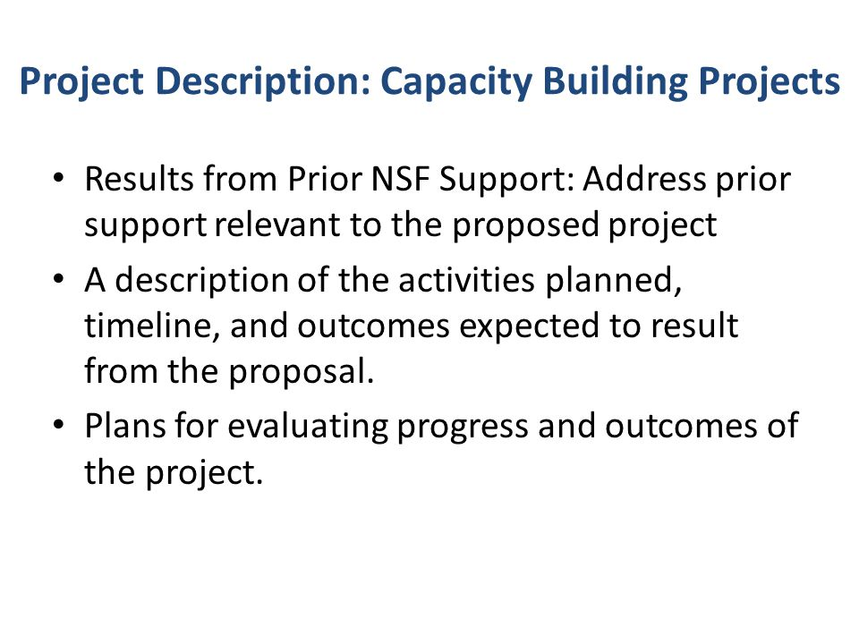 Project Description: Capacity Building Projects Results from Prior NSF Support: Address prior support relevant to the proposed project A description o
