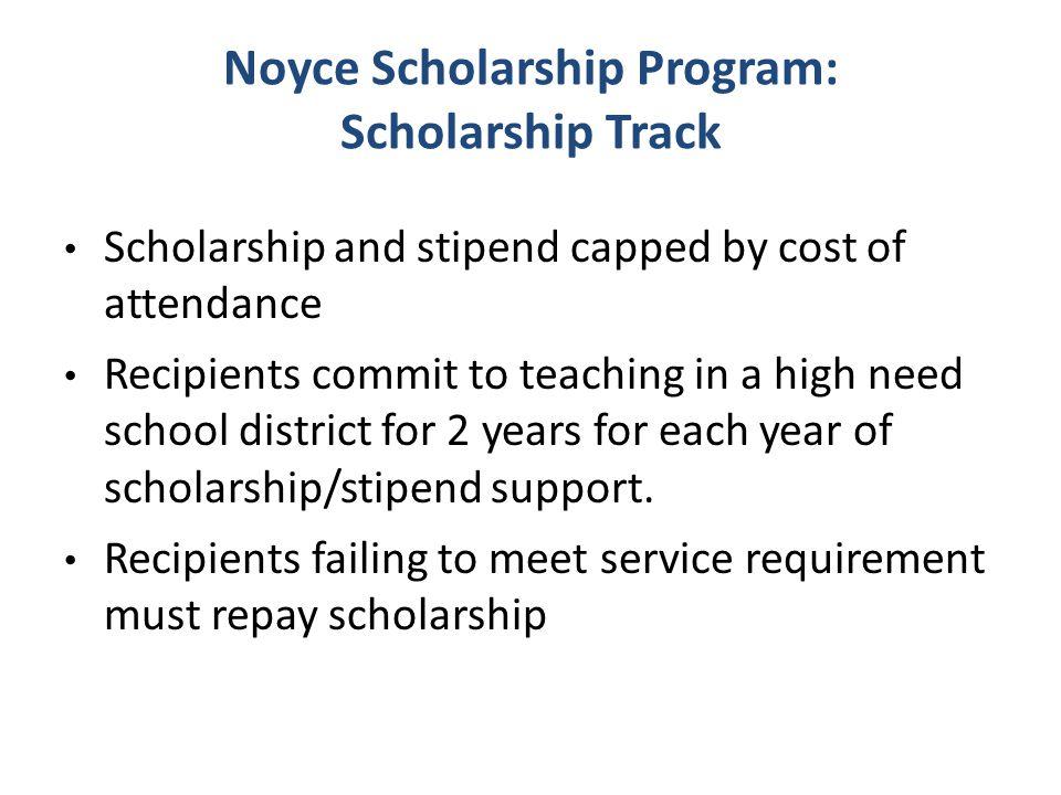 Noyce Scholarship Program: Capacity Building Track Award size up to $300,000; up to 2 yrs.