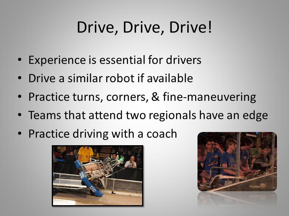 Drive, Drive, Drive.