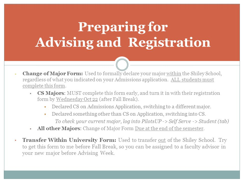 Change of Major Form: Used to formally declare your major within the Shiley School, regardless of what you indicated on your Admissions application. A