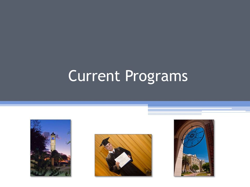 Current Programs