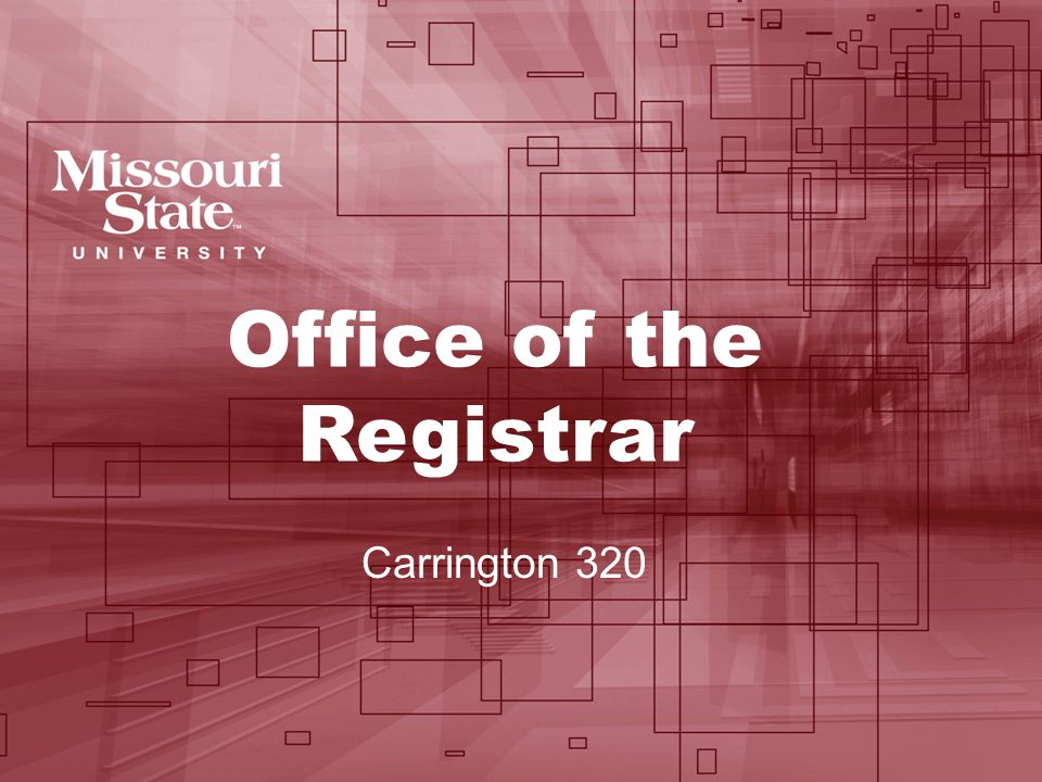 Office of the Registrar Carrington 320