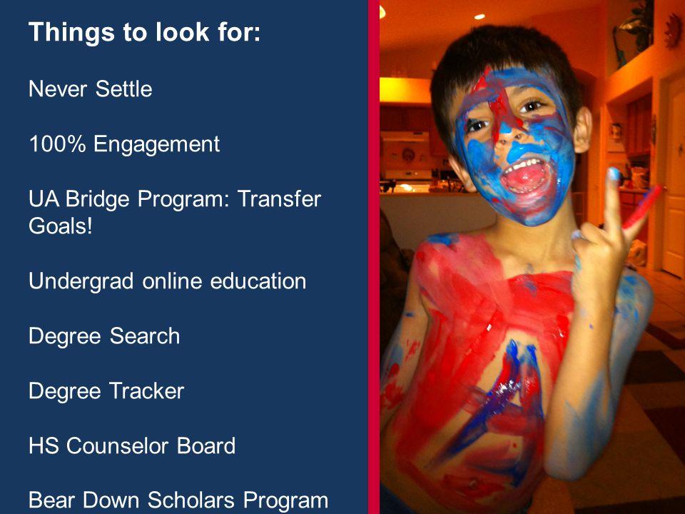 Things to look for: Never Settle 100% Engagement UA Bridge Program: Transfer Goals.