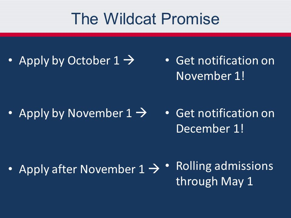 The Wildcat Promise Apply by October 1  Apply by November 1  Apply after November 1  Get notification on November 1.