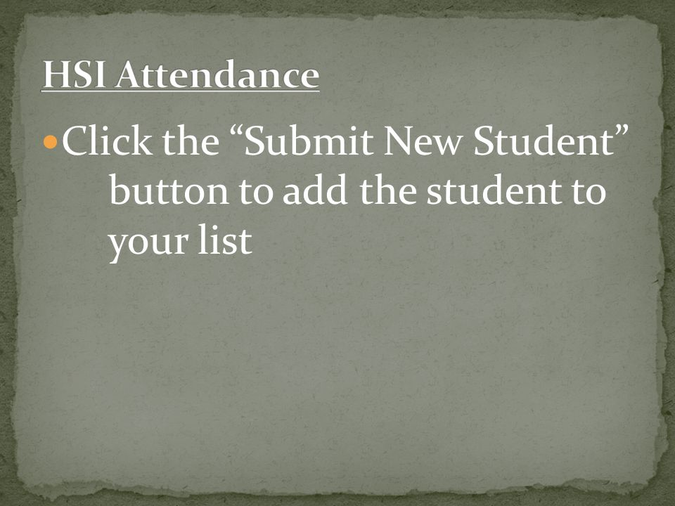Click the Submit New Student button to add the student to your list