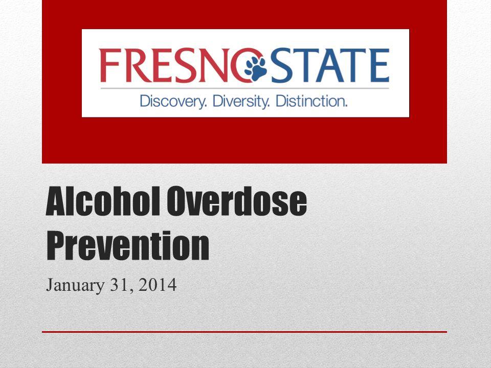 Alcohol Overdose Prevention January 31, 2014