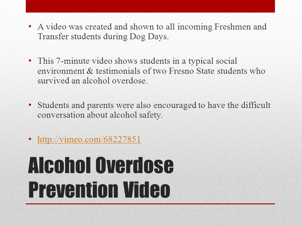 Alcohol Overdose Prevention Video A video was created and shown to all incoming Freshmen and Transfer students during Dog Days.