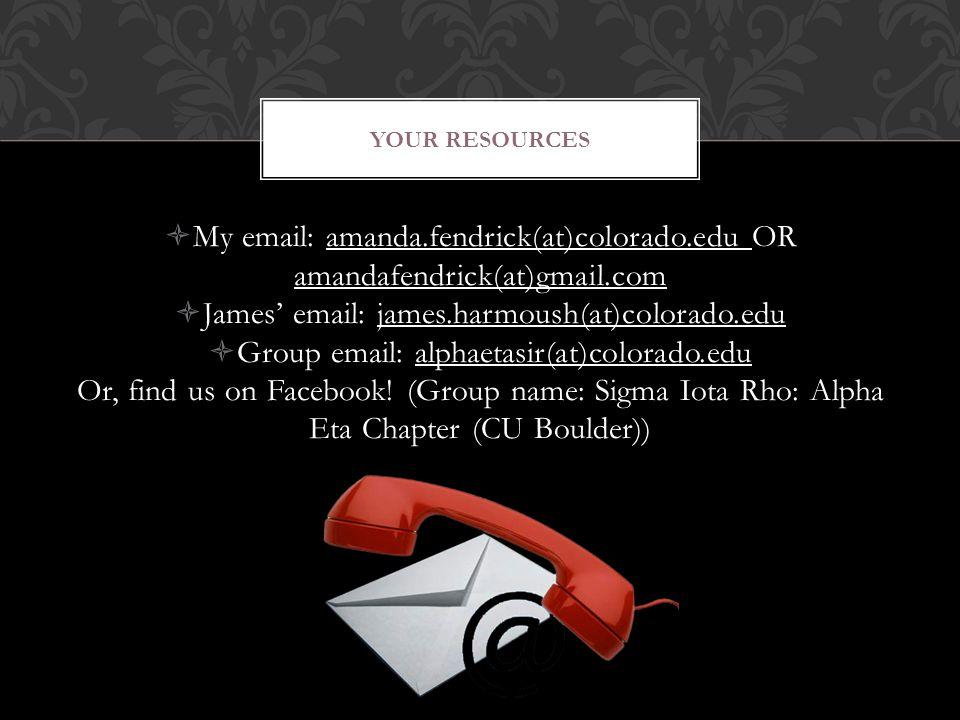 My email: amanda.fendrick(at)colorado.edu OR amandafendrick(at)gmail.com  James' email: james.harmoush(at)colorado.edu  Group email: alphaetasir(at)colorado.edu Or, find us on Facebook.