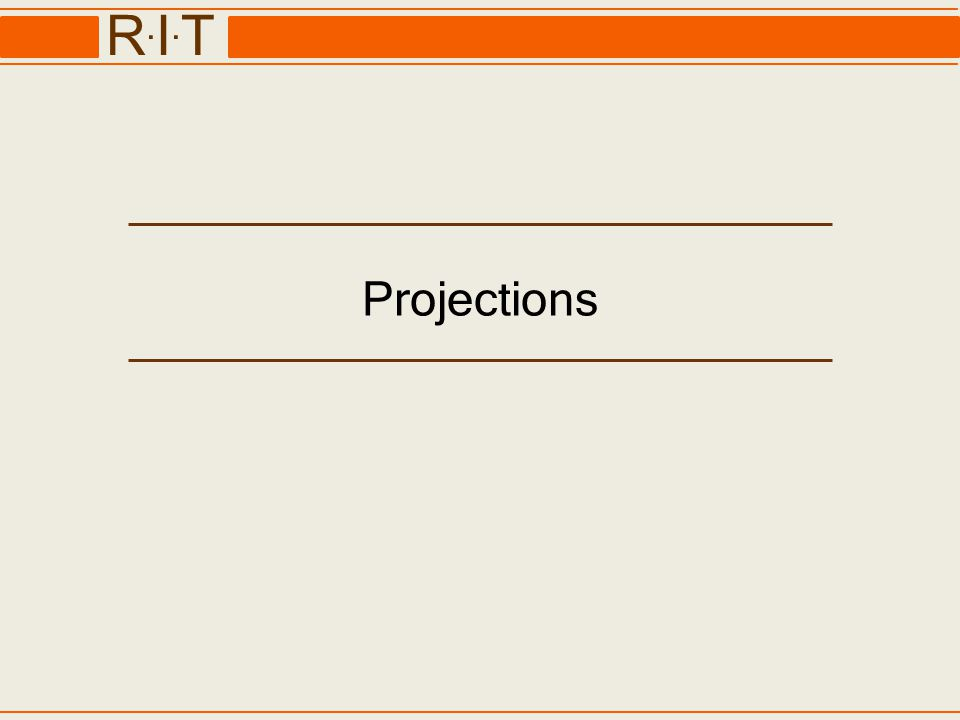 R.I.TR.I.T Projections