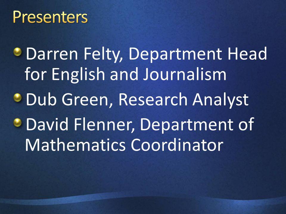 Darren Felty, Department Head for English and Journalism Dub Green, Research Analyst David Flenner, Department of Mathematics Coordinator