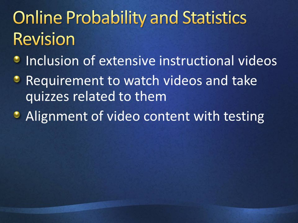 Inclusion of extensive instructional videos Requirement to watch videos and take quizzes related to them Alignment of video content with testing