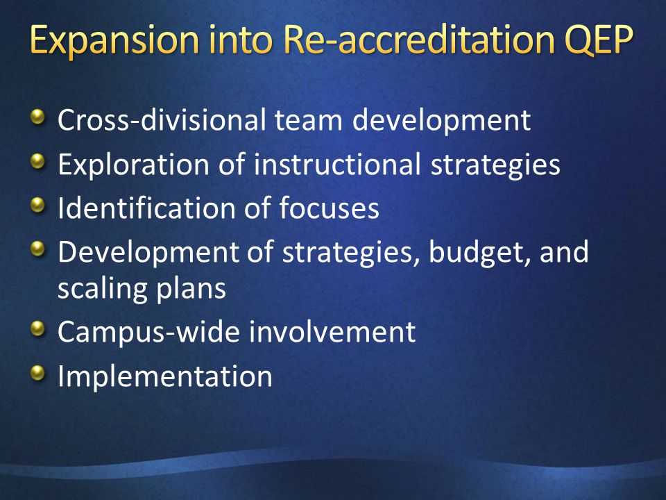 Cross-divisional team development Exploration of instructional strategies Identification of focuses Development of strategies, budget, and scaling plans Campus-wide involvement Implementation