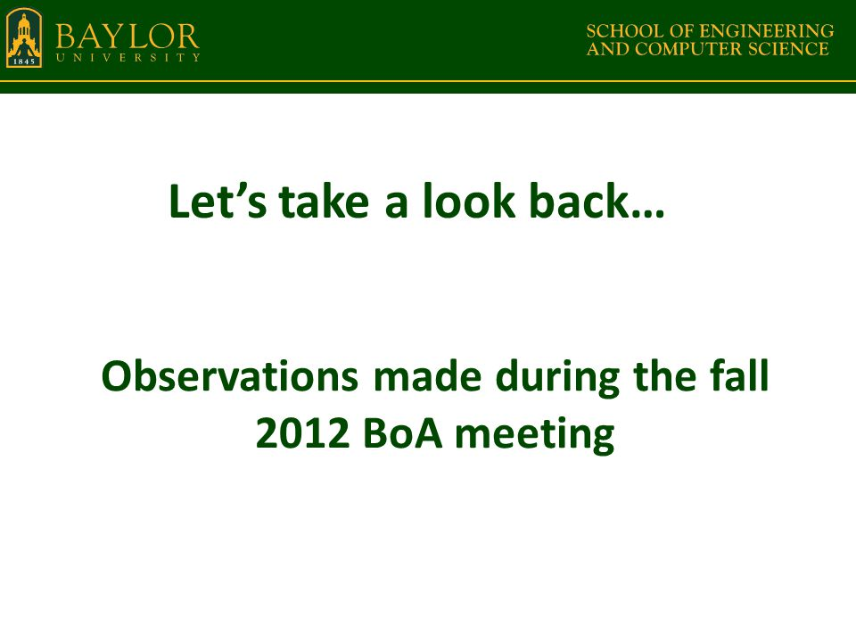 Observations made during the fall 2012 BoA meeting Let's take a look back…