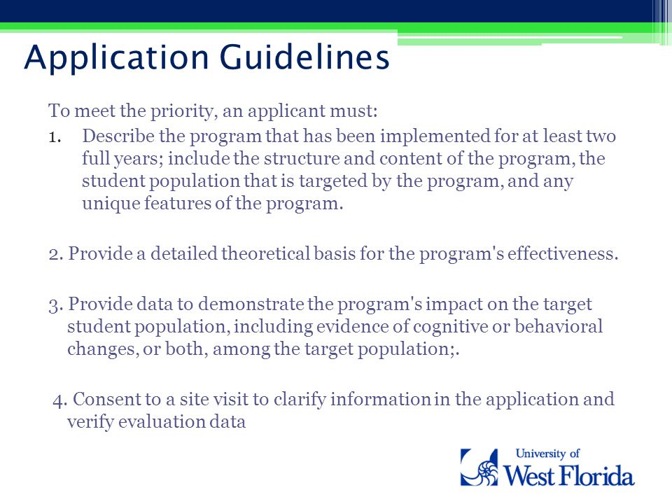 Application Guidelines To meet the priority, an applicant must: 1.Describe the program that has been implemented for at least two full years; include