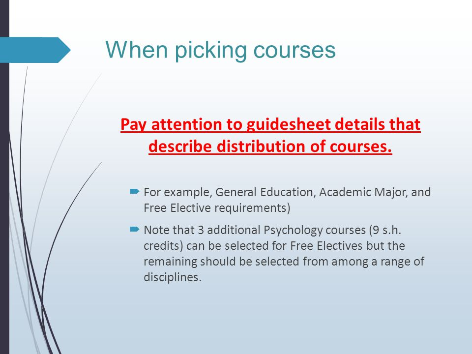 When picking courses  PSY 3200 (Psychological Statistics) has to be taken before PSY 4200 (Tests and Measurements) or PSY 4230 (Experimental Psychology)  PSY 4940 (Seminar: Contemporary Issues in Psychology) is a capstone course and should be taken either with or after PSY 4230.