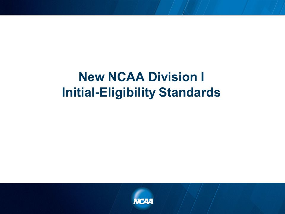 New NCAA Division I Initial-Eligibility Standards