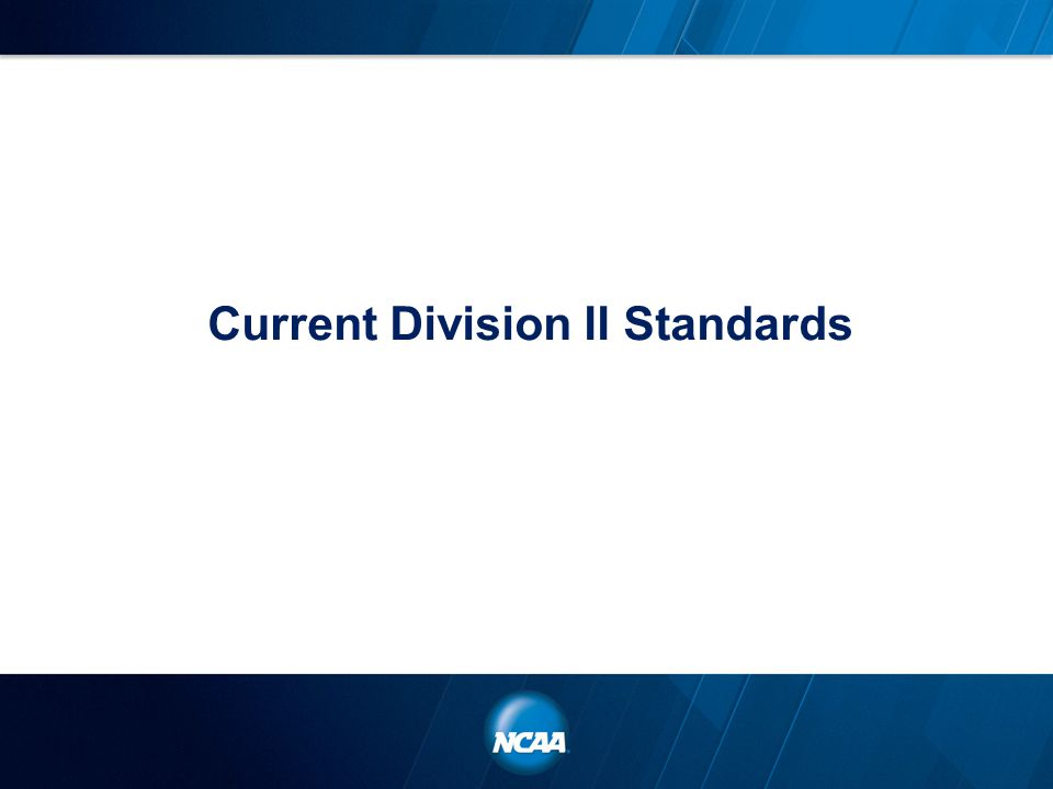Current Division II Standards
