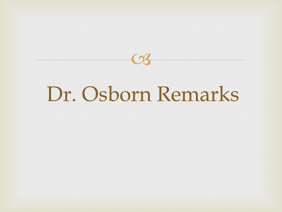  Dr. Osborn Remarks