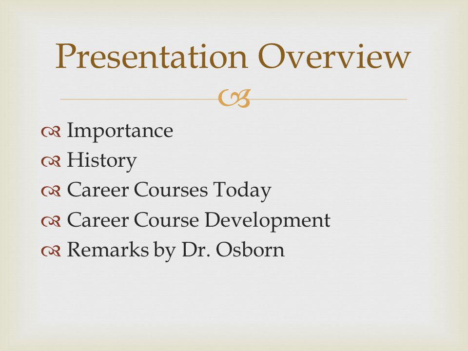   Importance  History  Career Courses Today  Career Course Development  Remarks by Dr.