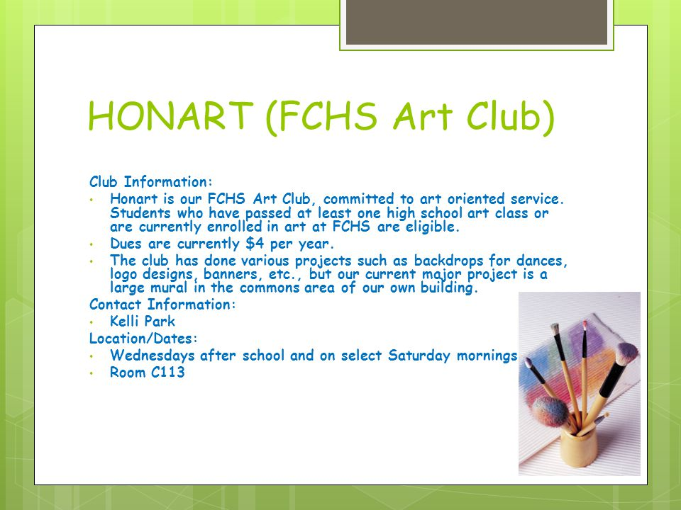 HONART (FCHS Art Club) Club Information: Honart is our FCHS Art Club, committed to art oriented service.