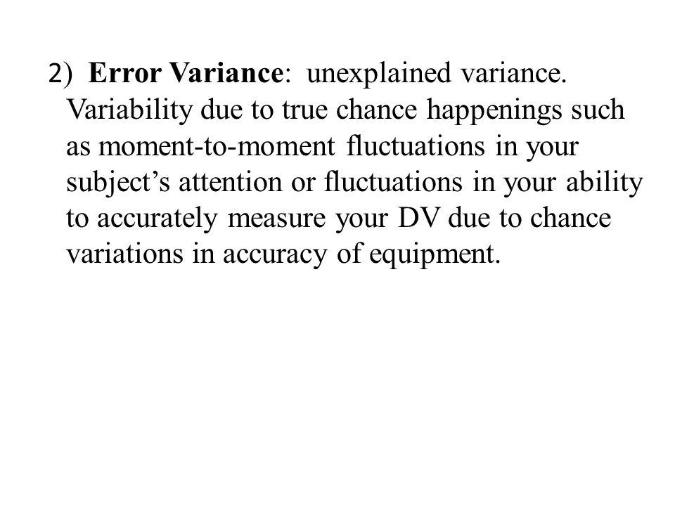 2 ) Error Variance: unexplained variance.