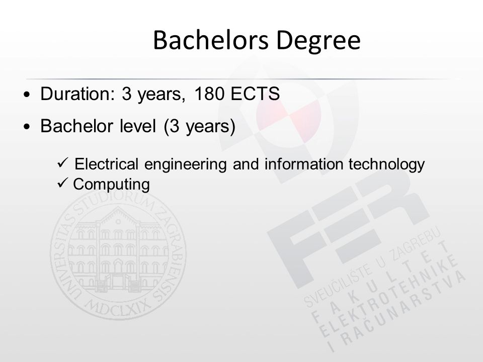 Bachelors Degree Duration: 3 years, 180 ECTS Bachelor level (3 years) Electrical engineering and information technology Computing