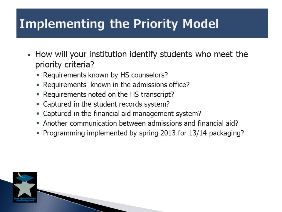  How will your institution identify students who meet the priority criteria.