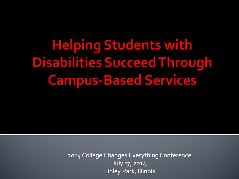 2014 College Changes Everything Conference July 17, 2014 Tinley Park, Illinois