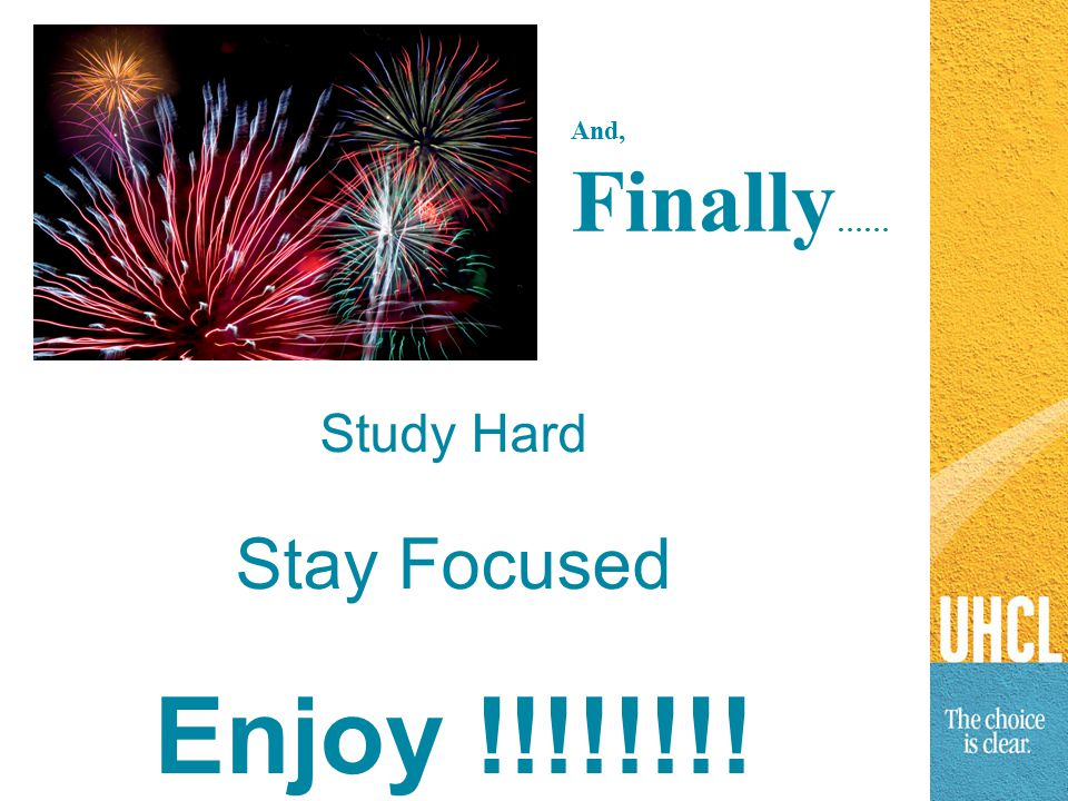 And, Finally …… Study Hard Stay Focused Enjoy !!!!!!!!