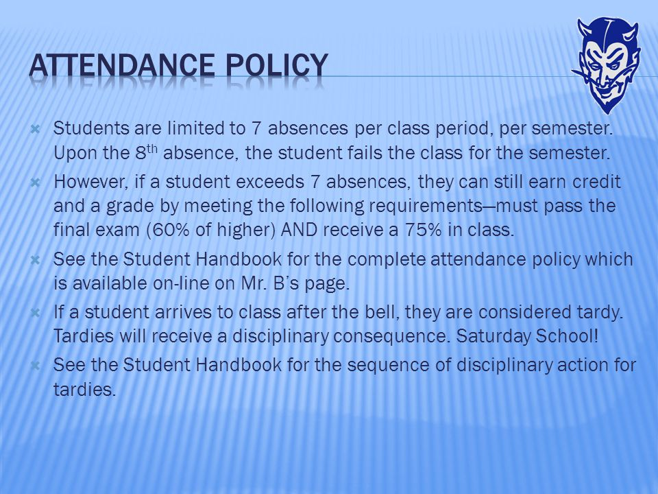  Students are limited to 7 absences per class period, per semester.