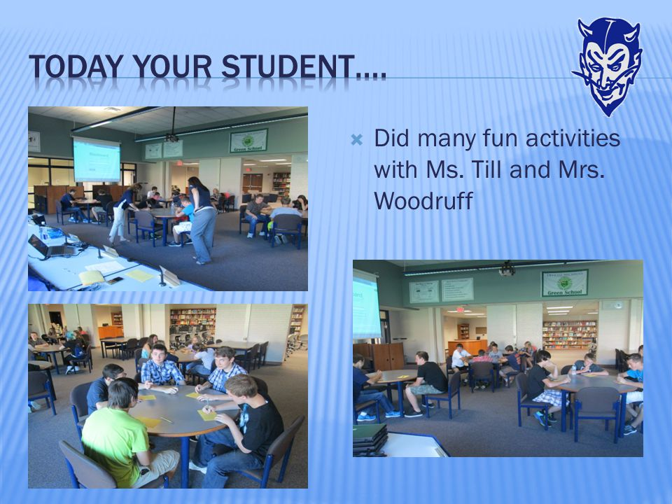  Did many fun activities with Ms. Till and Mrs. Woodruff