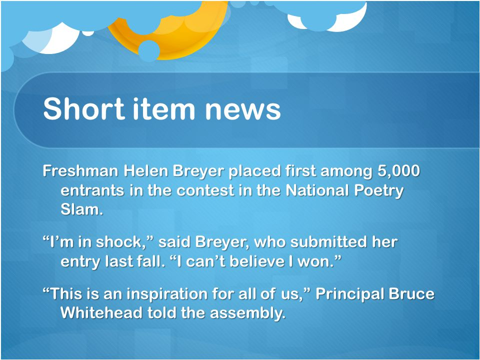 Short item news Freshman Helen Breyer placed first among 5,000 entrants in the contest in the National Poetry Slam.