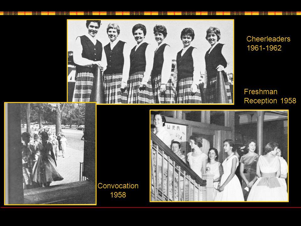 Cheerleaders 1961-1962 Freshman Reception 1958 Convocation 1958